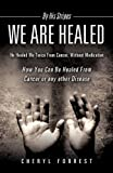 By His Stripes We Are Healed, Cheryl Forrest, 1609578902