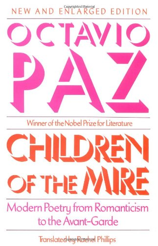Children of the Mire: Modern Poetry from Romanticism to the Avant-Garde, New and Enlarged Edition (The Charles Eliot Nor