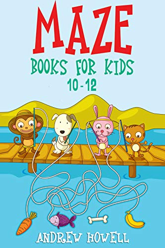 Maze Books For Kids 10-12: Improve Problem Solving, Motor Control, and Confidence for Kids (English Edition)