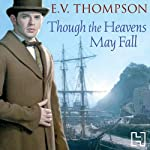 Though the Heavens May Fall | E. V. Thompson