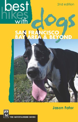 Best Hikes with Dogs San Francisco Bay Area and Beyond, 2nd Edition