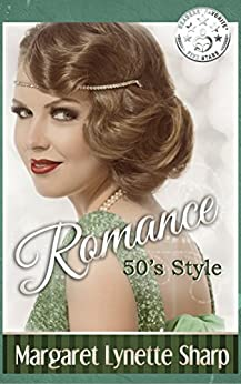 Romance, 50's Style (Romance in the 1950's) by [Sharp, Margaret Lynette]