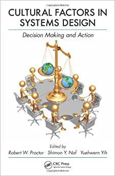 Cultural Factors in Systems Design: Decision Making and Action (Industrial and Systems Engineering Series)