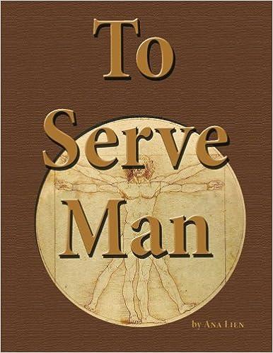 To Serve Man: a prop book: Ana Lien: 9781479120659: Amazon