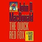 The Quick Red Fox: A Travis McGee Novel, Book 4 Hörbuch von John D. MacDonald Gesprochen von: Robert Petkoff