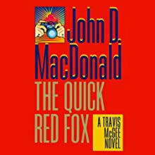 The Quick Red Fox: A Travis McGee Novel, Book 4 Audiobook by John D. MacDonald Narrated by Robert Petkoff