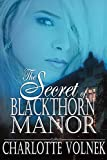 The Secret of Blackthorn Manor (The Haunted Manor Series Book 1)