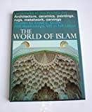 img - for THE WORLD OF ISLAM (Landmarks of the World's Art) book / textbook / text book