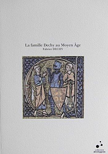 La famille Dechy au Moyen Âge