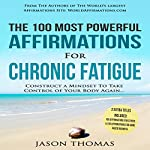 The 100 Most Powerful Affirmations for Chronic Fatigue   Jason Thomas