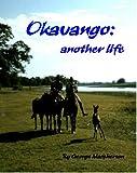 """Okavango - another life"" av George Macpherson"