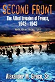 Second Front: The Allied Invasion of France, 1942-43 (An Alternative History)
