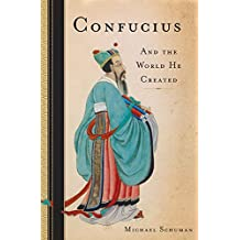 Confucius: And the World He Created