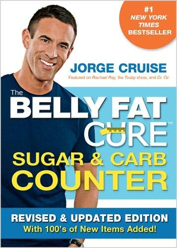 The Belly Fat Cure Sugar & Carb Counter: Revised & Updated Edition, with 100's of New Items Added! (Best Diet Plan For Belly Fat)
