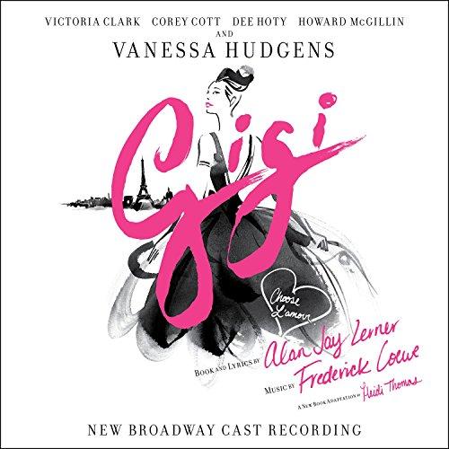 Gigi (New Broadway Cast Recording) (Musical Gigi)