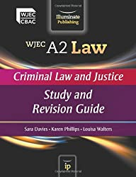 WJEC A2 Law - Criminal Law and Justice: Study and Revision Guide