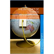 The Internet of Things: A Look at Real-World Use Cases and Concerns