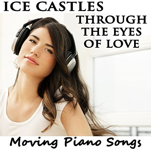 Ice Castles Through the Eyes of Love: Moving Piano (Love Castle)