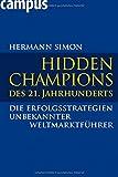 Hidden Champions des 21. Jahrhunderts: Die Erfolgsstrategien unbekannter Weltmarktführer