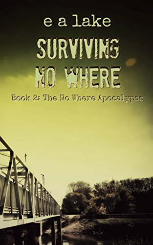 Surviving No Where (The No Where Apocalypse Book 2)