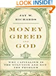 Money, Greed, and God: Why Capitalism...