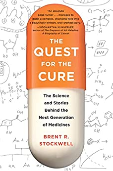 Quest for the Cure: The Science and Stories Behind the Next Generation of Medicines by [Stockwell, Brent]