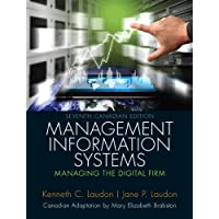 Management Information Systems: Managing the Digital Firm, Seventh Canadian Edition (7th Edition)