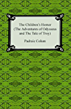 The Children's Homer (The Adventures of Odysseus and the Tale of Troy) [Illustrated]
