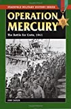 Operation Mercury: The Battle for Crete, 1941 (Stackpole Military History Series)
