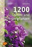 1200 Garten- und Zimmerpflanzen
