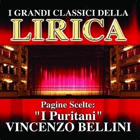 Amazon.com: Vincenzo Bellini : I Puritani, Pagine scelte