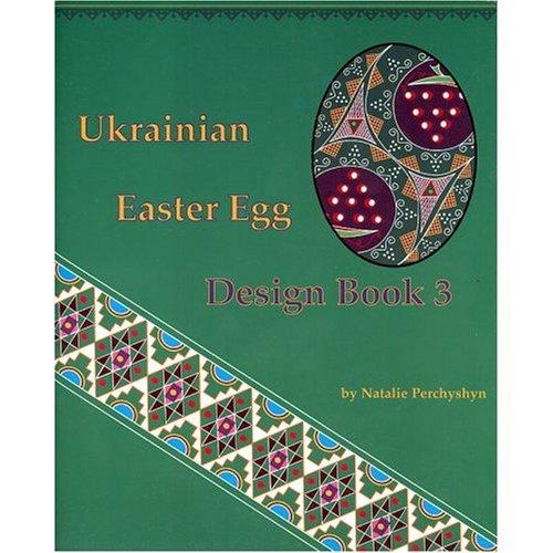 Ukrainian Easter Egg Design Book 3 (Ukrainian Easter Egg Designs)