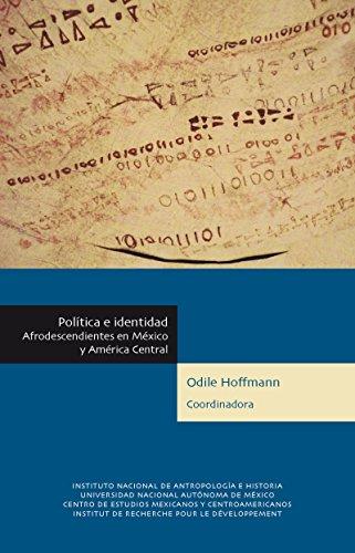 Amazon.com: Política e identidad: Afrodescendientes en México y América Central (Africanías) (Spanish Edition) eBook: Odile Hoffmann: Kindle Store