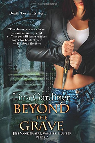 Beyond the Grave: Jess Vandermire, Vampire Hunter, Book 2 (Volume 2) pdf epub