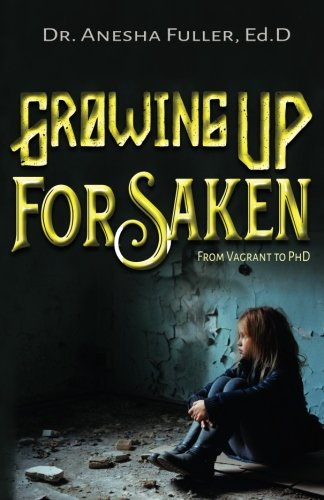 Pdf growing up forsaken from vagrant to phd read epub by dr anesha growing up forsaken from vagrant to phd fandeluxe Choice Image