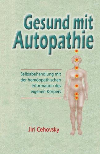 Gesund Mit Autopathie Selbstbehandlung Mit Der Homoopathischen Information Des Eigenen Korpers  [Cehovsky, Jiri] (Tapa Blanda)