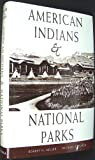 American Indians and National Parks, Keller, Robert H. and Turek, Michael F., 0816513724