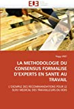 La Methodologie du Consensus Formalise D'Experts en Sante Au Travail, Peggy Krief, 6131531846