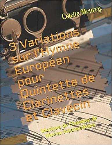 3 Variations sur l'Hymne Européen pour Quintette de Clarinettes et Clavecin