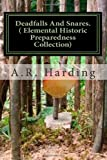 Deadfalls and Snares ( Elemental Historic Preparedness Collection), A. R. Harding and Ron Foster, 1466357304