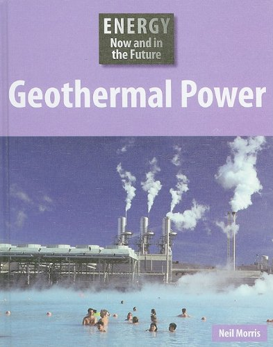 Download Geothermal Power (Energy Now and in the Future) pdf