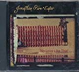 img - for No Love Like That Jonathan Fire Eater (1998 5 minute Promotional Music CD) book / textbook / text book