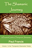 img - for The Shamanic Journey: A Practical Guide to Therapeutic Shamanism book / textbook / text book