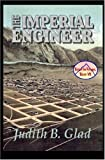 img - for Imperial Engineer by Judith B. Glad (2004-08-19) book / textbook / text book