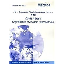 Droit Aérien, 010 : Organistaion et Accords internationaux JAR-FCL