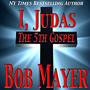 I, Judas The 5th Gospel Audiobook