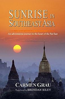 Sunrise in Southeast Asia by [Grau, Carmen]