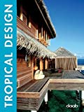 : Tropical Design (Design (Daab)) (English, German, French, Spanish and Italian Edition)