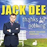 Thanks for Nothing  | Jack Dee