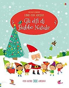 Gli elfi di Babbo Natale. Con adesivi.